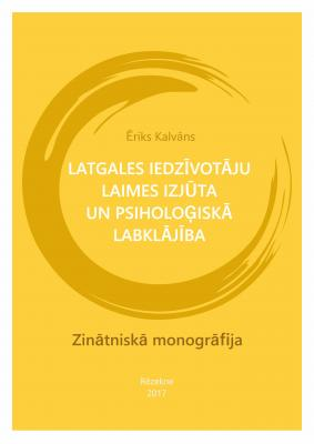Cover for Latgales iedzīvotāju laimes izjūta un psiholoģiskā labklājība